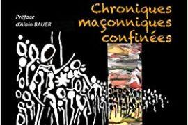 CHRONIQUES MAÇONNIQUES CONFINÉES
