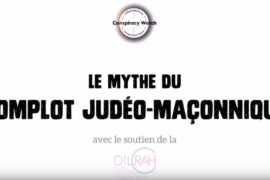 MYTHE DU COMPLOT JUDEO-MAÇONNIQUE – VIDEO