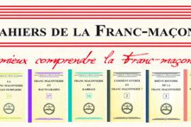 LES CAHIERS DE LA FRANC-MACONNERIE : LIVRET 01 à 33