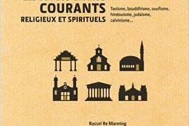 3 MINUTES POUR COMPRENDRE LES 50 PLUS GRANDES COURANTS RELIGIEUX ET SPIRITUELS
