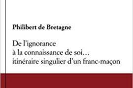 DE L'IGNORANCE A LA CONNAISSANCE DE SOI…ITINERAIRE SINGULIER D'UN FRANC-MACON