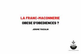 LA FRANC-MACONNERIE OBESE D'OBEDIENCES ?
