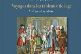 VOYAGE DANS LES TABLEAUX DE LOGE – HISTOIRE ET SYMBOLES