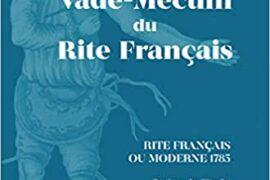 VADE-MECUM DU RITE FRANÇAIS RITE FRANÇAIS OU MODERNE 1785