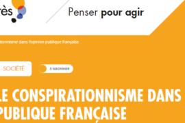 LE CONSPIRATIONNISME DANS L'OPINION PUBLIQUE FRANÇAISE