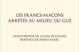 LES FRANCS-MACONS ARRETES AU MILIEU DU GUE