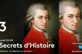SECRETS D'HISTOIRE – MOZART : LA LIBERTE OU LA MORT !