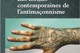 LES FORMES CONTEMPORAINES DE L'ANTIMAÇONNISME