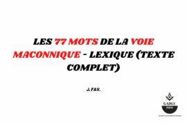 LES 77 MOTS DE LA VOIE MACONNIQUE – LEXIQUE (TEXTE COMPLET )