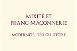 MIXITE ET FRANC-MACONNERIE : MODERNITE, DEFI OU UTOPIE