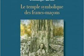 LE TEMPLE SYMBOLIQUE DES FRANCS-MACONS