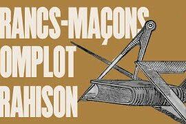 FRANCS-MAÇONS, COMPLOT, TRAHISON AU XVIII° SIÈCLE – VIDÉO
