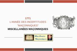 1771 – L'ANNÉE DES INCERTITUDES «MAÇONNIQUES»