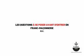 LES QUESTIONS À SE POSER AVANT D'ENTRER EN FRANC-MAÇONNERIE