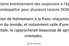 INSOLITE : CHRÉTIEN/HOMEOPATHIE/FRANC-MAÇONNERIE