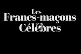 LES FRANCS-MACONS CELEBRES DE LA GRANDE LOGE DE FRANCE