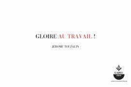 GLOIRE AU TRAVAIL !