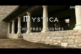 DOCUMENTAIRE : MYSTICA – SYMBOLES, CHIFFRES ET SIGNES MAGIQUES