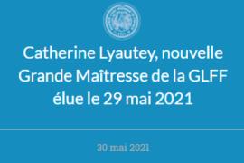 CATHERINE LYAUTEY, NOUVELLE GRANDE MAITRESSE DE LA GLFF