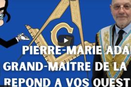 LE GRAND MAITRE DE LA GLDF REPONDS A VOS QUESTIONS – REVELATIONS MACONNIQUES
