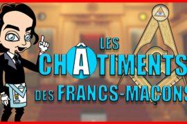 LES CHATIMENTS DES FRANCS-MACONS – REVELATIONS MACONNIQUES