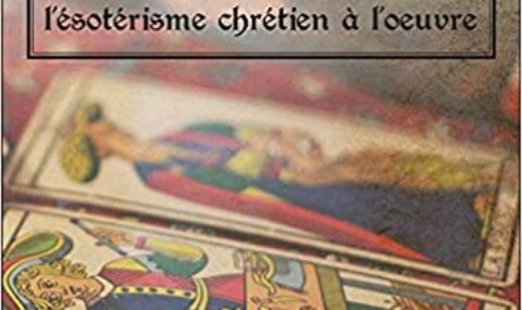 LE TAROT DE MARSEILLE, L'ESOTERISME CHRETIEN A L'OEUVRE