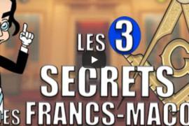 LE 3 SECRETS DES FRANCS-MACONS – REVELATIONS MACONNIQUES