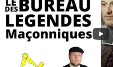 LE BUREAU DES LEGENDES MACONNIQUES – PARTIE 1 – – Hervé HOINT LECOQ