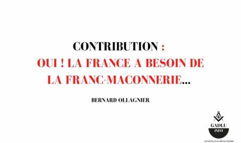 OUI ! LA FRANCE A BESOIN DE LA FRANC-MACONNERIE