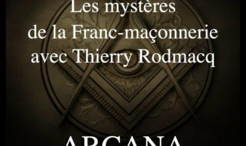 A VOIR ! – LES MYSTERES DE LA FRANC-MACONNERIE – ARCANA