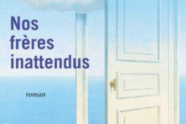 ROMAN : NOS FRERES INATTENDUS