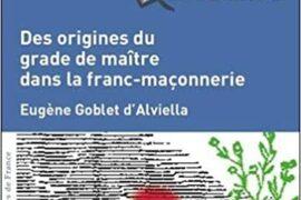 DES ORIGINES DU GRADE DE MAITRE DANS LA FRANC-MACONNERIE