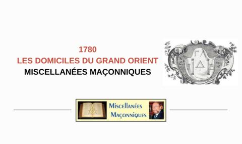 LES DOMICILES DU GRAND ORIENT A TRAVERS L'HISTOIRE