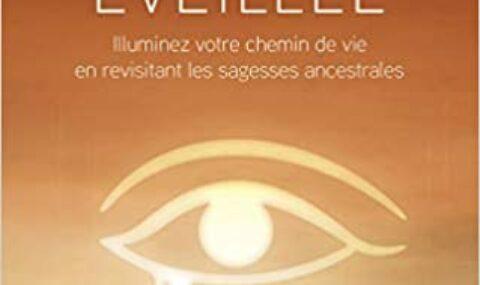 LA CONSCIENCE EVEILLEE –  Illuminez votre chemin de vie en revisitant les sagesses ancestrales