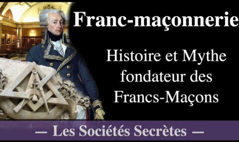 A VOIR ! – FRANC-MACONNERIE, HISTOIRE ET ORIGINE – ARCANA