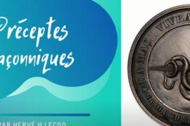 LES PRECEPTES MACONNIQUES – LE CODE MACONNIQUE – Hervé H Lecoq