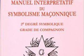 MANUEL INTERPRETATIF DY SYMBOLISME MACONNIQUE – 2e degré symbolique, grade de compagnon