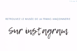 LE MUSEE DE LA FRANC-MACONNERIE SUR FAIT SES PREMIERS PAS SUR INSTAGRAM