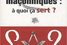 LES SYMBOLES MAÇONNIQUES : A QUOI ÇA SERT ? – Frédéric Vincent
