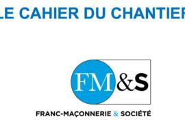 LE CAHIER DU CHANTIER N°3 – FM&S