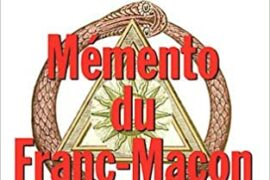 MEMENTO DU FRANC-MACON – Aux rites : français, écossais ancien & accepté, écossais rectifié