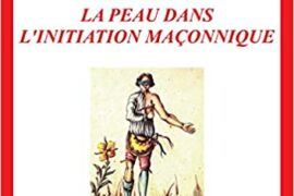 LA PEAU DANS L'INITIATION MACONNIQUE
