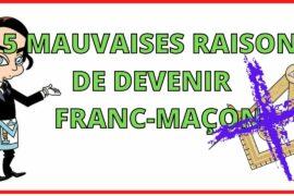 5 MAUVAISES RAISONS D'ENTRER EN FRANC-MACONNERIE