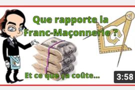 CE QUE RAPPORTE LA FRANC-MAÇONNERIE ? ET CE QUE ÇA COÛTE ? – RÉVÉLATIONS MAÇONNIQUES