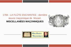 LA FLÛTE ENCHANTEE : dernière œuvre maçonnique de  Mozart.